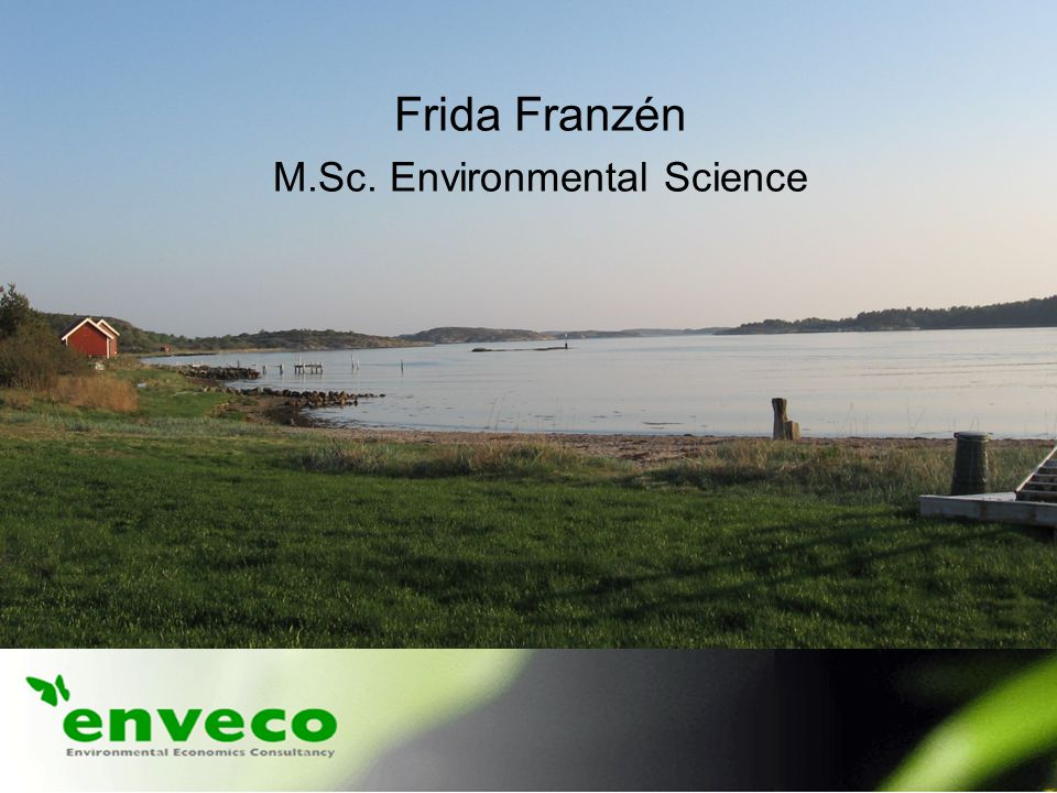 Frida Franzén M.Sc. Environmental Science