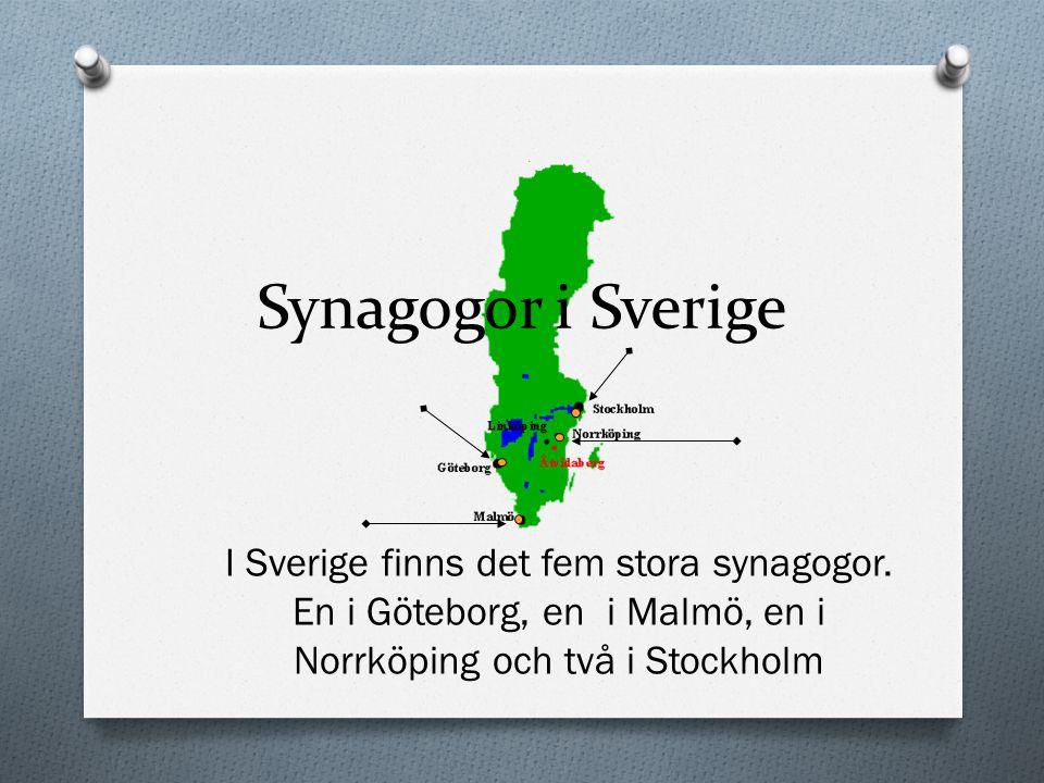 Synagogor i Sverige I Sverige finns det fem stora synagogor.