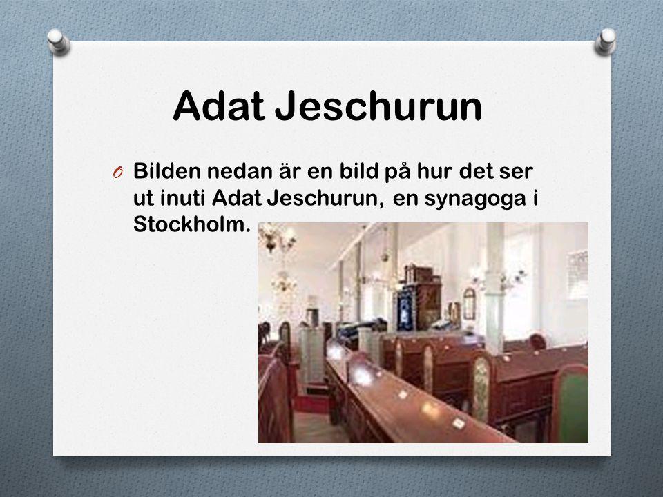 Adat Jeschurun Bilden nedan är en bild på hur det ser ut inuti Adat Jeschurun, en synagoga i Stockholm.