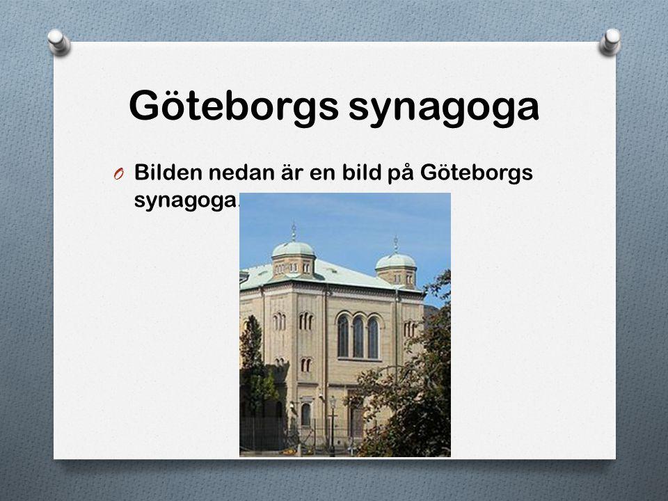 Göteborgs synagoga Bilden nedan är en bild på Göteborgs synagoga.