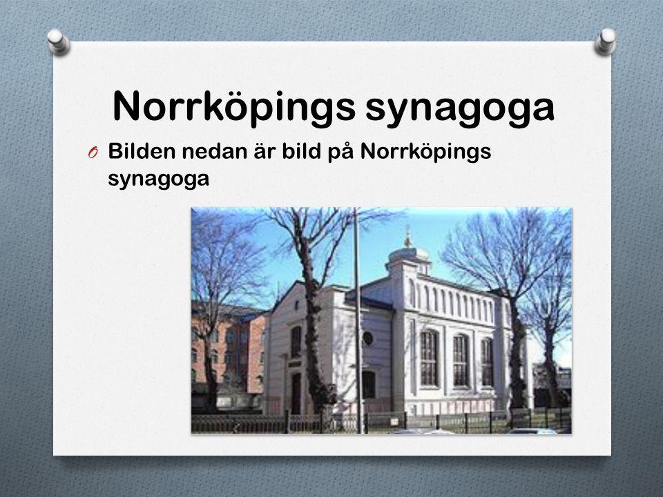 Norrköpings synagoga Bilden nedan är bild på Norrköpings synagoga