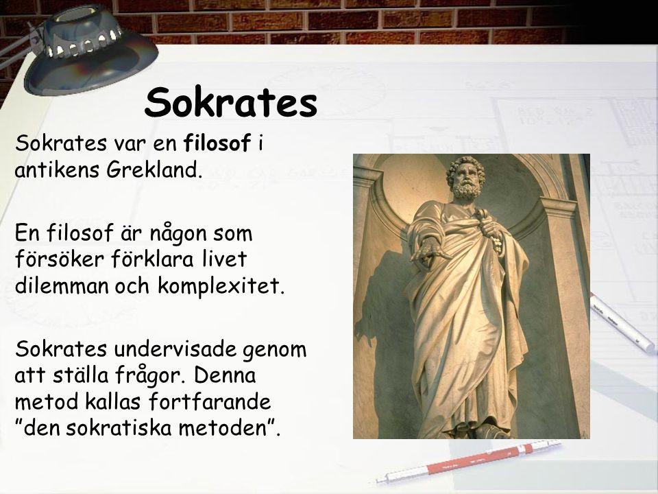 Sokrates Sokrates var en filosof i antikens Grekland.