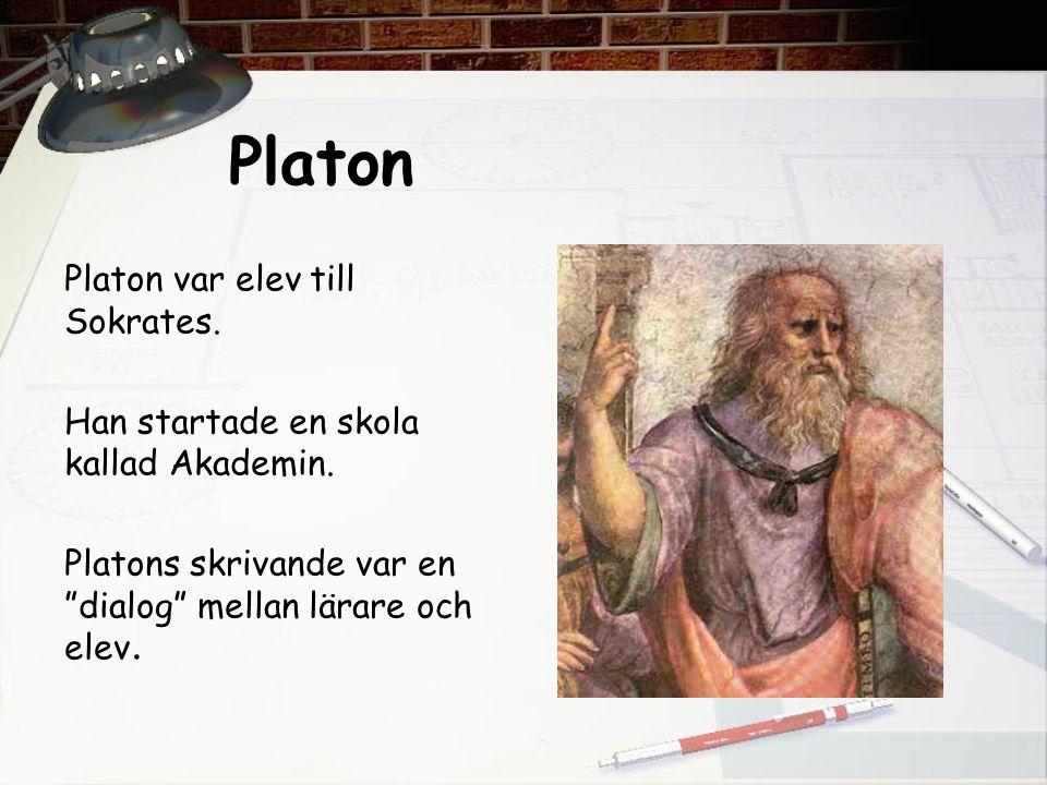 Platon Platon var elev till Sokrates.