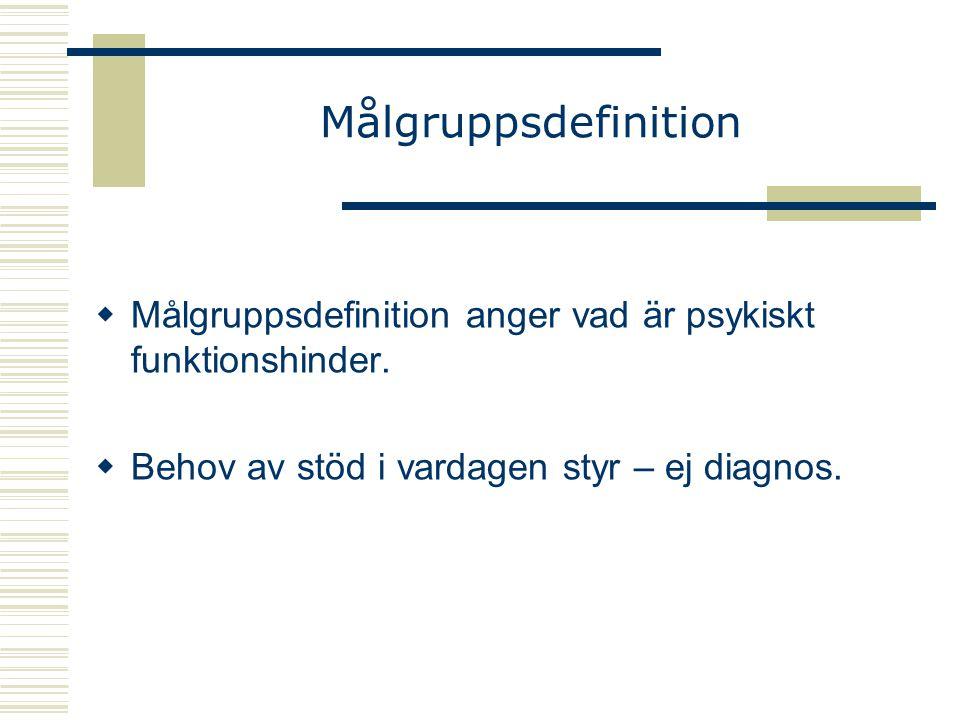 Målgruppsdefinition Målgruppsdefinition anger vad är psykiskt funktionshinder.