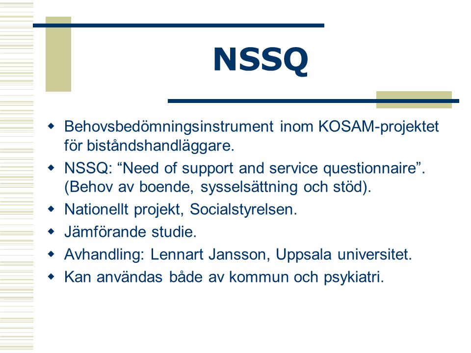 NSSQ Behovsbedömningsinstrument inom KOSAM-projektet för biståndshandläggare.