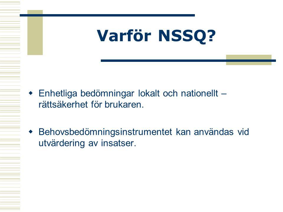 Varför NSSQ Enhetliga bedömningar lokalt och nationellt – rättsäkerhet för brukaren.
