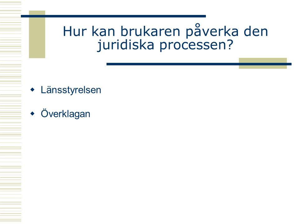 Hur kan brukaren påverka den juridiska processen