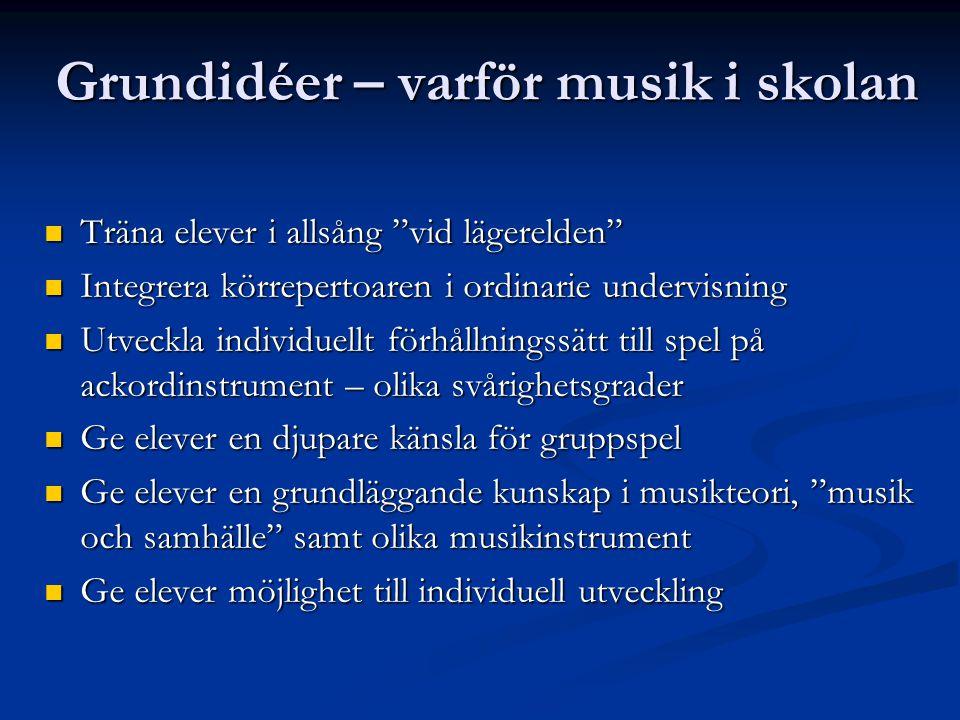 Grundidéer – varför musik i skolan