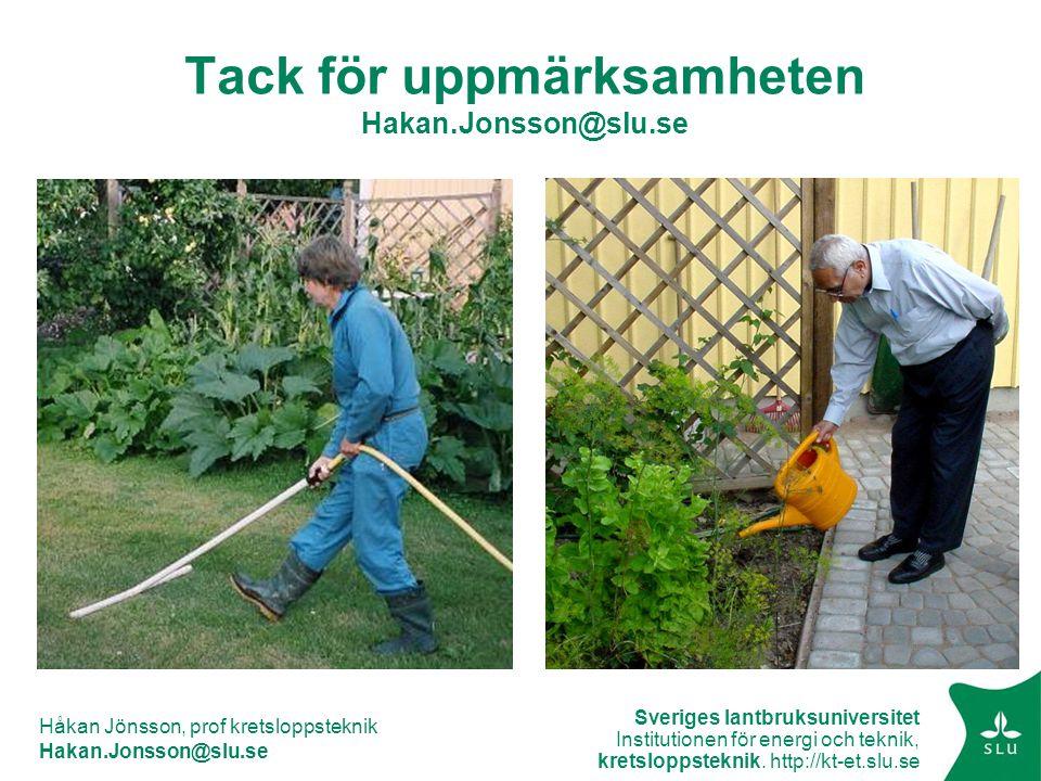 Tack för uppmärksamheten Hakan.Jonsson@slu.se