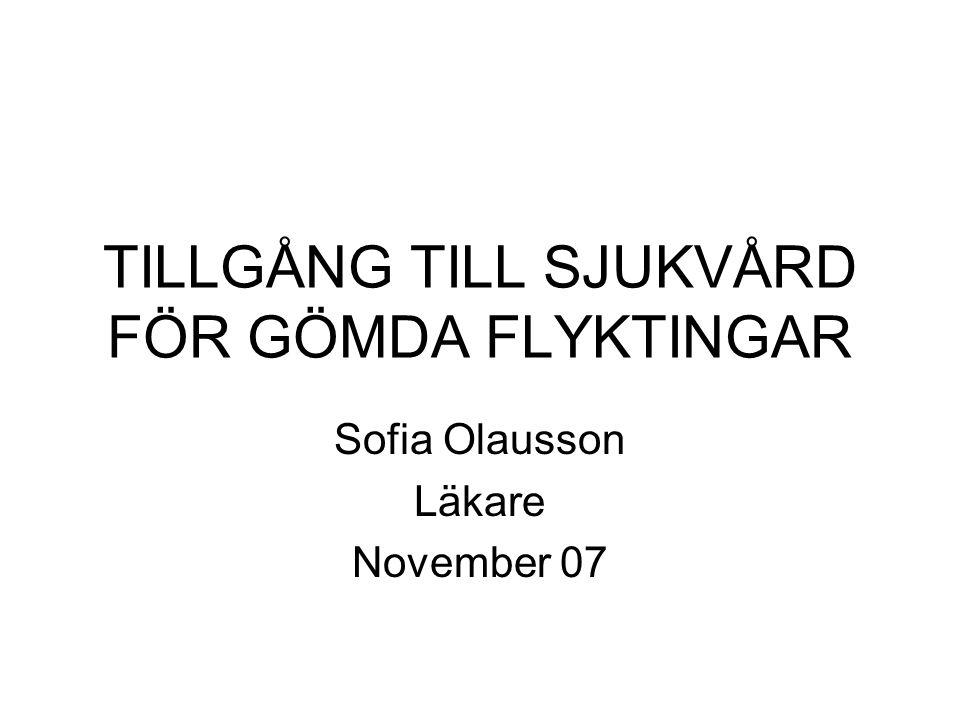 TILLGÅNG TILL SJUKVÅRD FÖR GÖMDA FLYKTINGAR