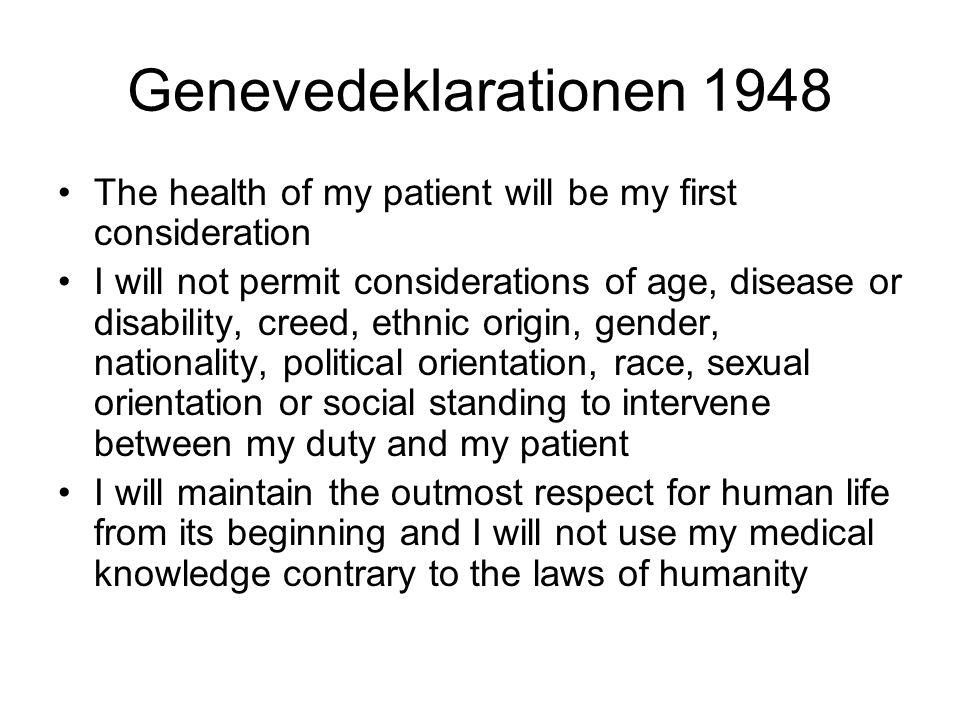 Genevedeklarationen 1948 The health of my patient will be my first consideration.