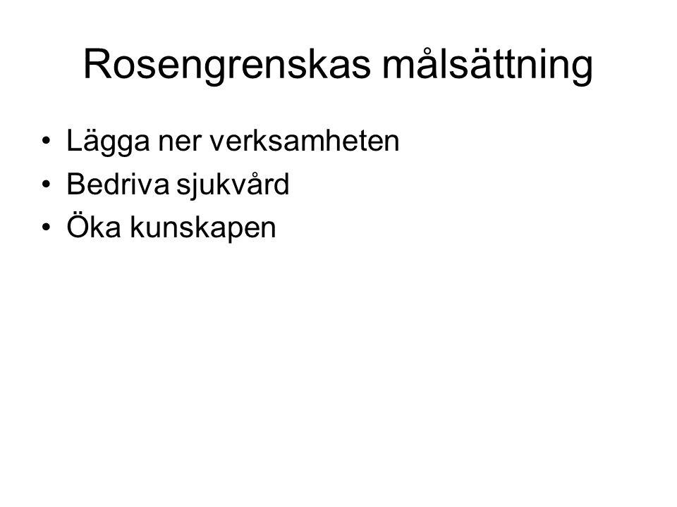 Rosengrenskas målsättning