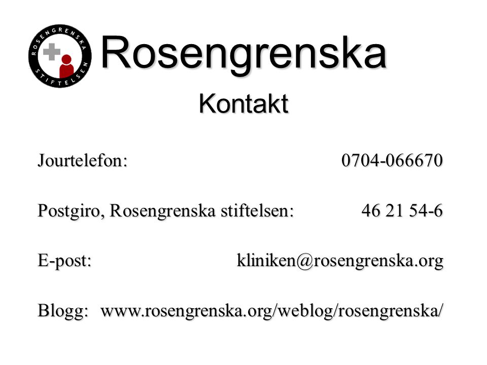 Rosengrenska Kontakt Jourtelefon: 0704-066670
