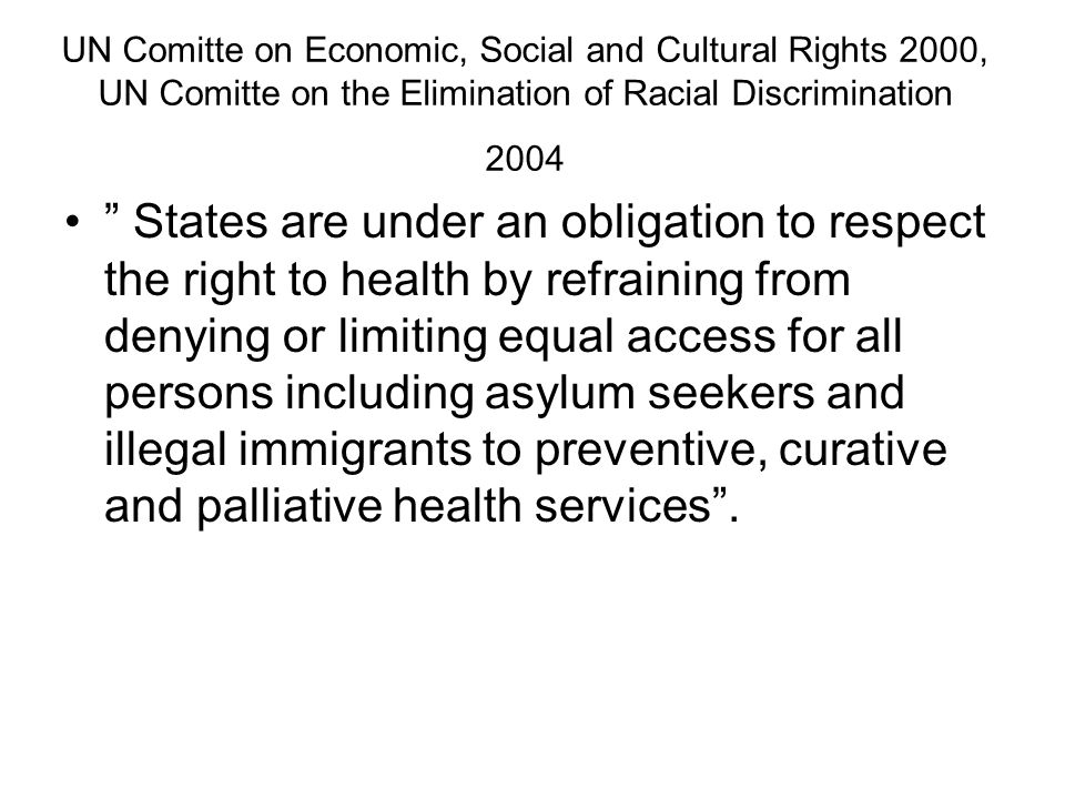 UN Comitte on Economic, Social and Cultural Rights 2000, UN Comitte on the Elimination of Racial Discrimination 2004