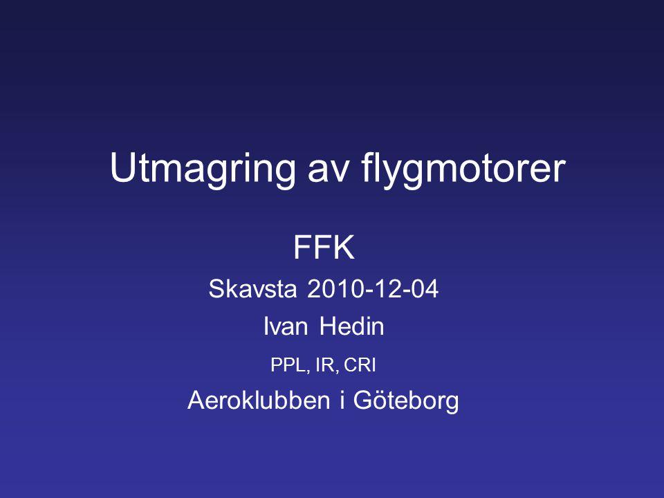 Utmagring av flygmotorer