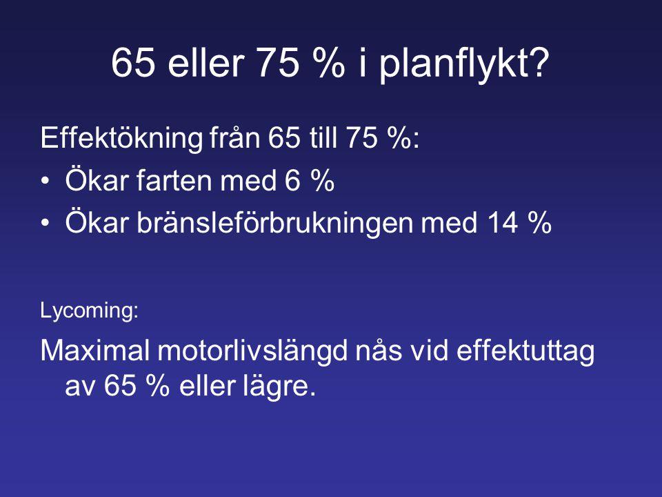 65 eller 75 % i planflykt Effektökning från 65 till 75 %: