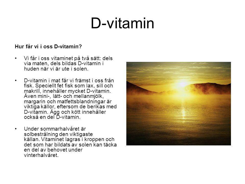 D-vitamin Hur får vi i oss D-vitamin