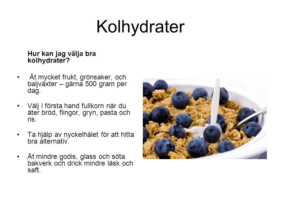 Kolhydrater Hur kan jag välja bra kolhydrater