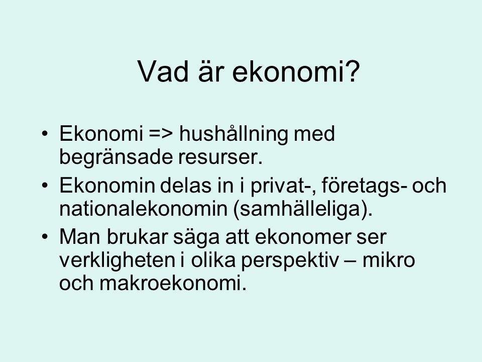 Vad är ekonomi Ekonomi => hushållning med begränsade resurser.