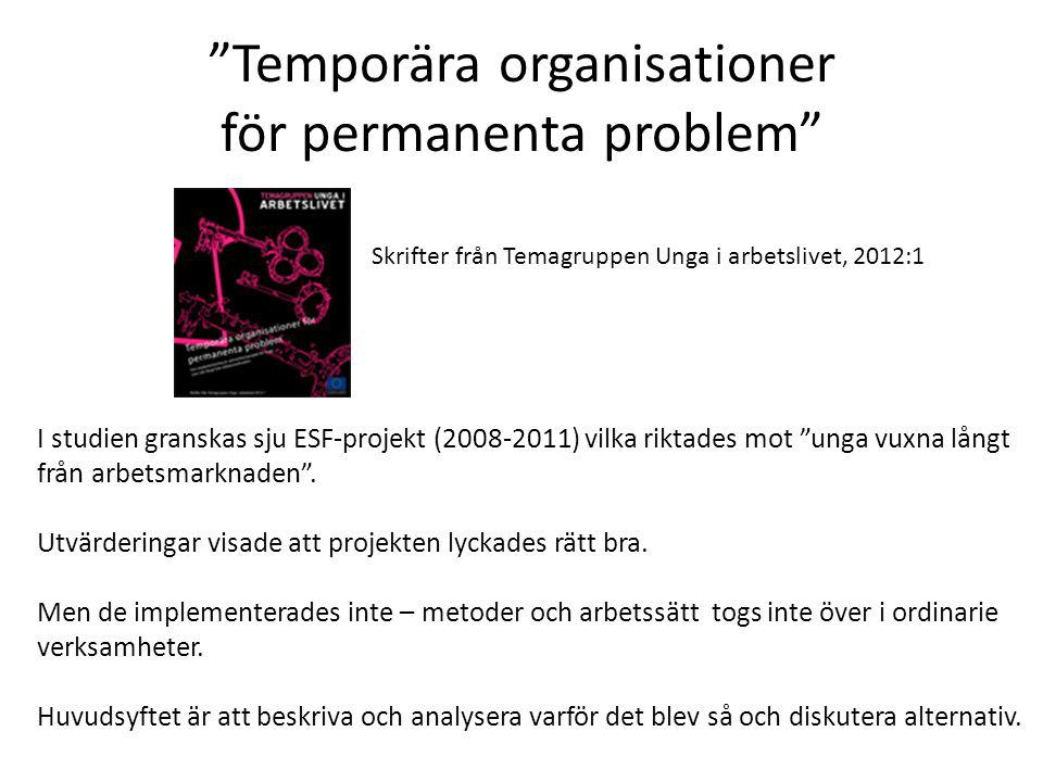 Temporära organisationer för permanenta problem