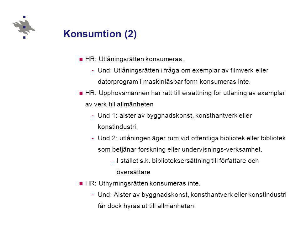 Konsumtion (2) HR: Utlåningsrätten konsumeras.