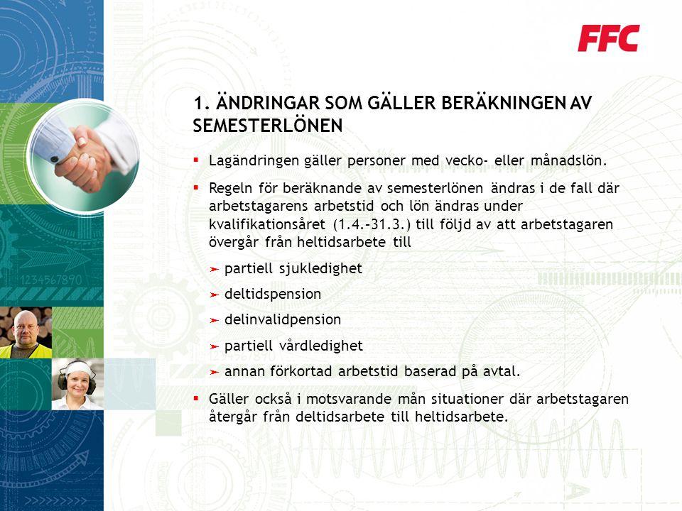 1. ÄNDRINGAR SOM GÄLLER BERÄKNINGEN AV SEMESTERLÖNEN