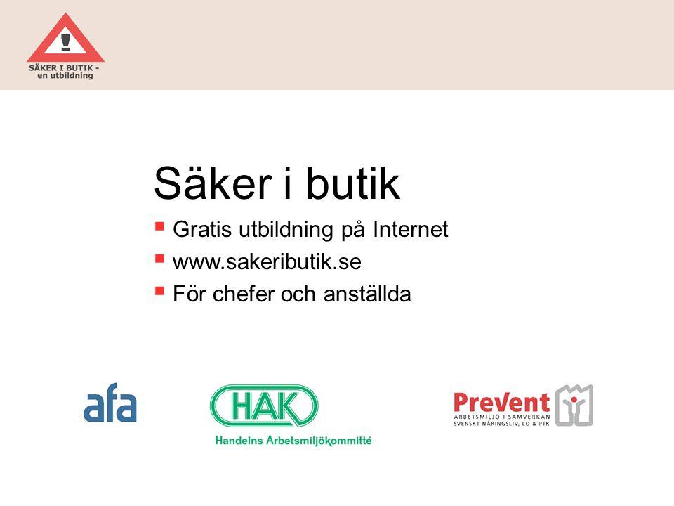 Säker i butik Gratis utbildning på Internet www.sakeributik.se