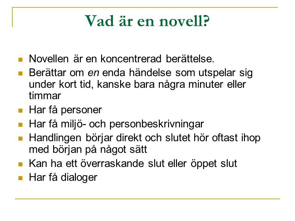 Vad är en novell Novellen är en koncentrerad berättelse.