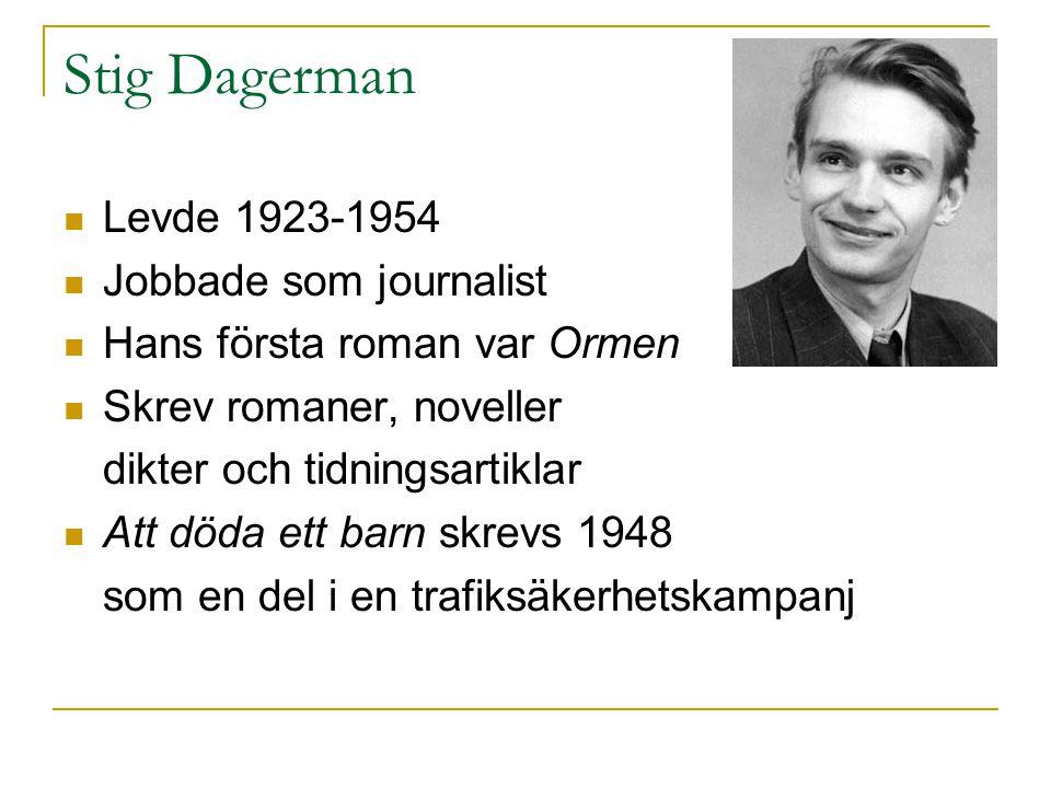 Stig Dagerman Levde 1923-1954 Jobbade som journalist