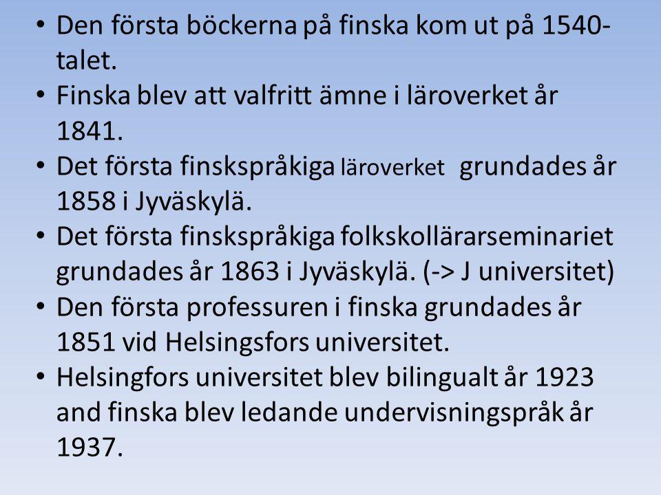 Den första böckerna på finska kom ut på 1540-talet.