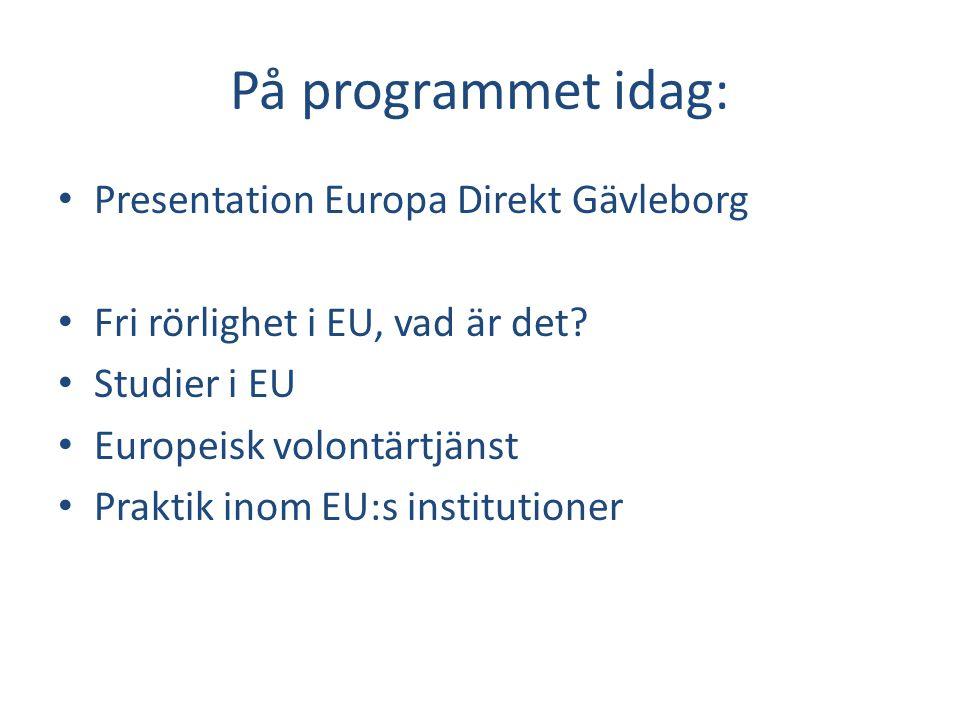 På programmet idag: Presentation Europa Direkt Gävleborg