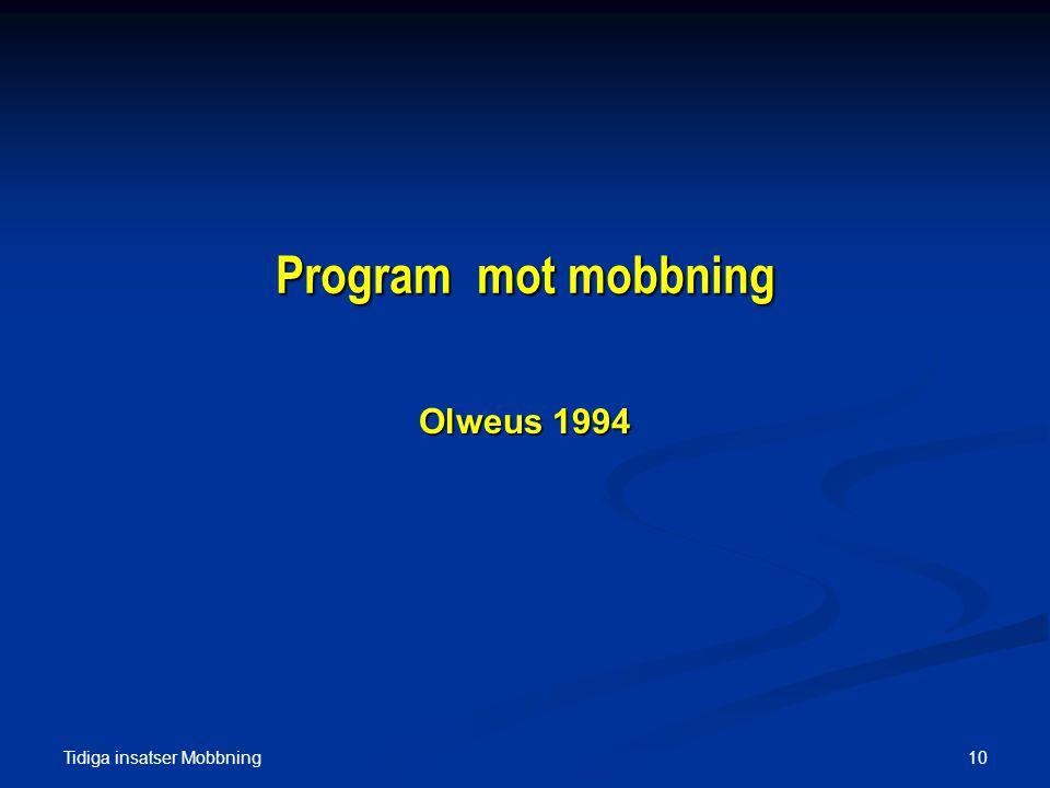 Program mot mobbning Olweus 1994 Tidiga insatser Mobbning