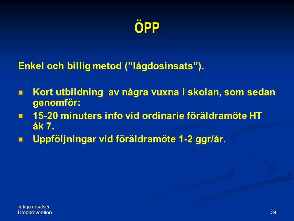 ÖPP Enkel och billig metod ( lågdosinsats ).