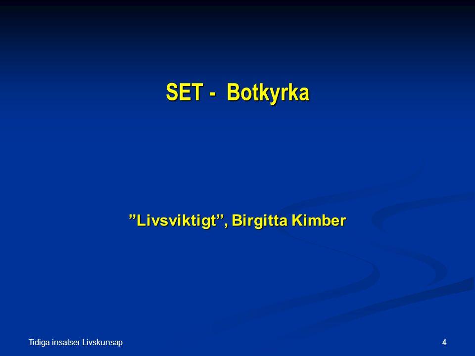 Livsviktigt , Birgitta Kimber