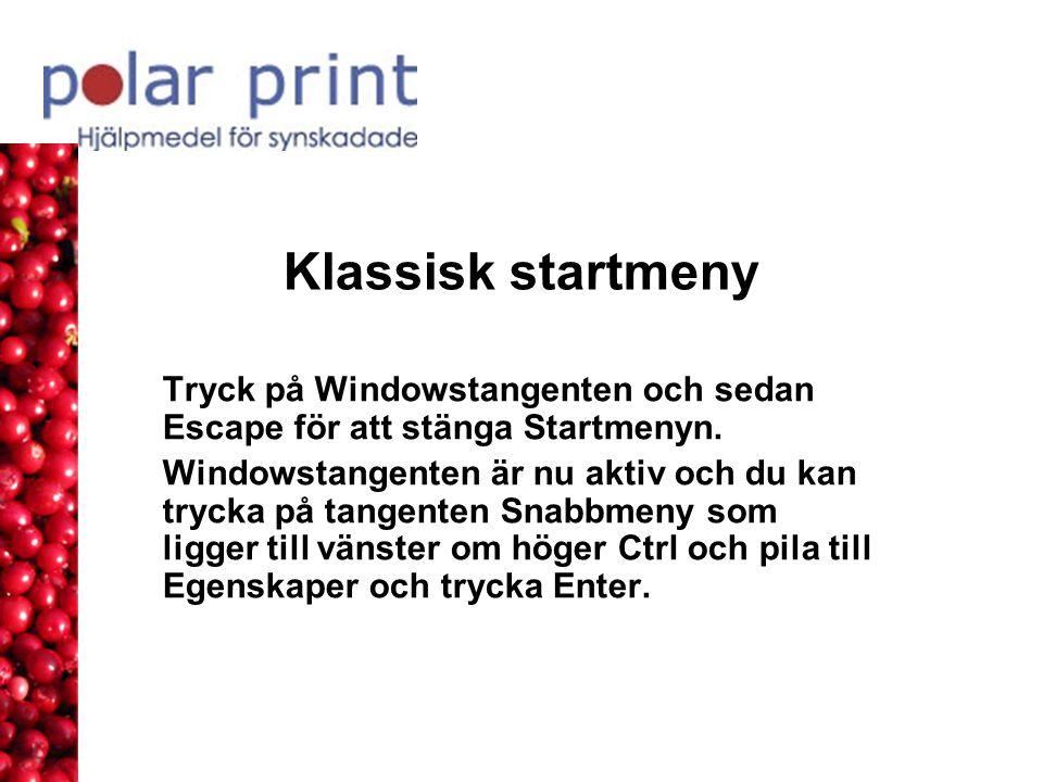 Klassisk startmeny Tryck på Windowstangenten och sedan Escape för att stänga Startmenyn.