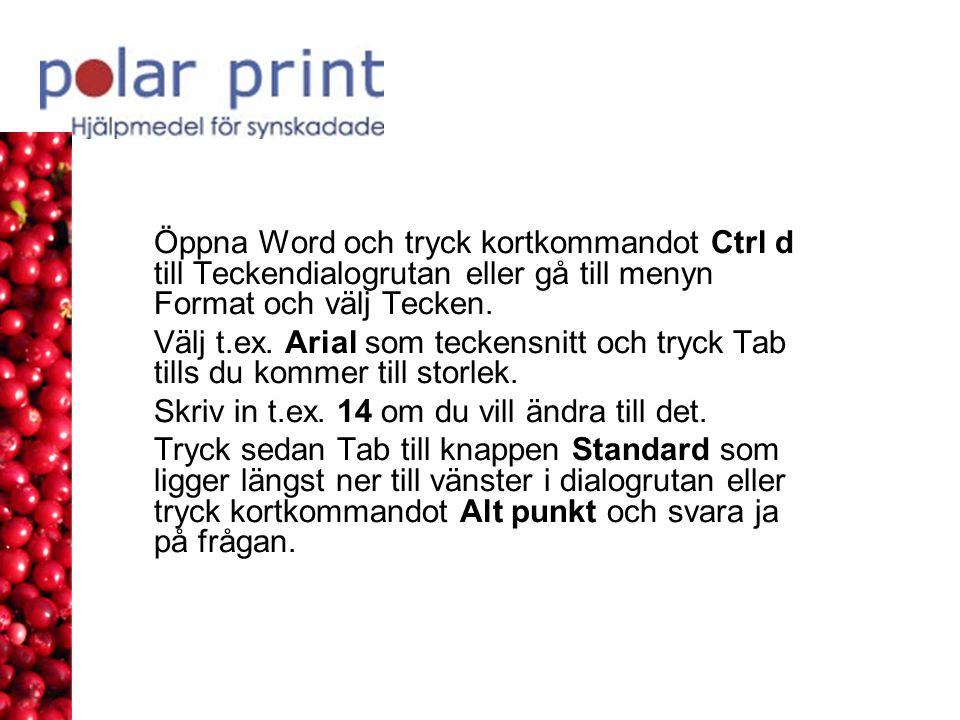 Öppna Word och tryck kortkommandot Ctrl d till Teckendialogrutan eller gå till menyn Format och välj Tecken.