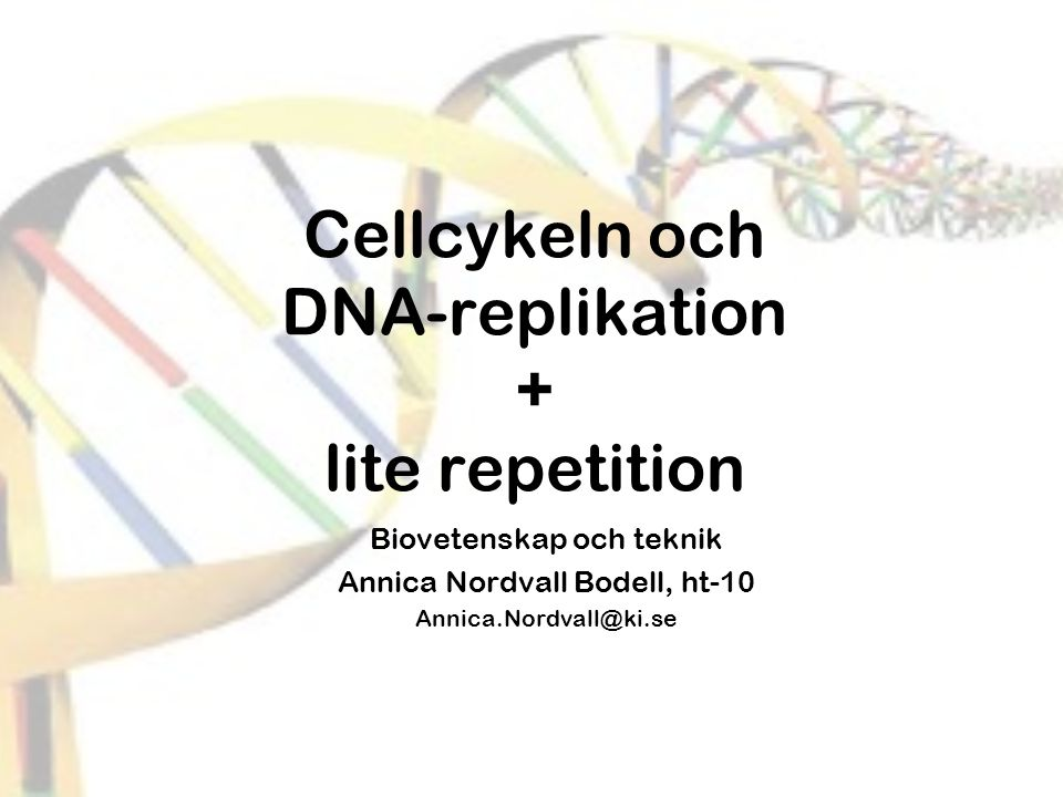 Cellcykeln och DNA-replikation + lite repetition