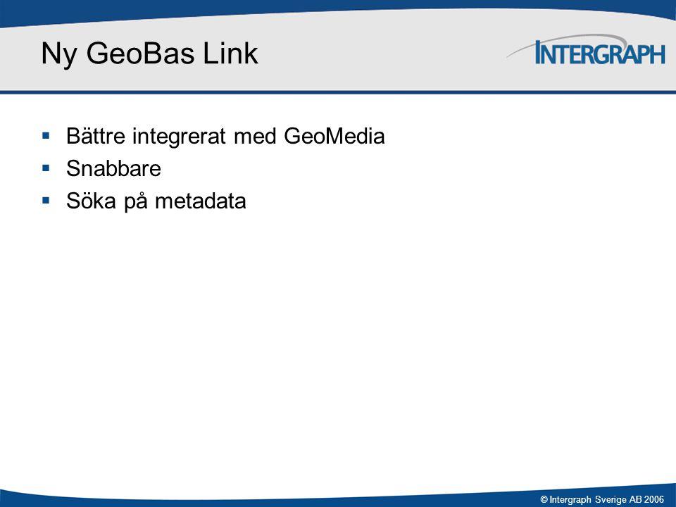 Ny GeoBas Link Bättre integrerat med GeoMedia Snabbare