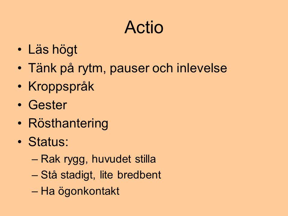 Actio Läs högt Tänk på rytm, pauser och inlevelse Kroppspråk Gester