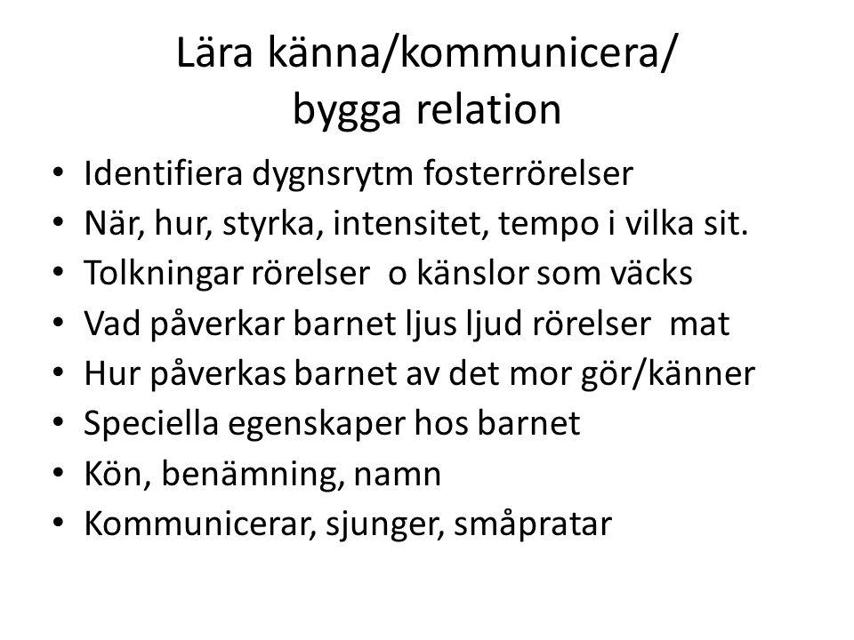 Lära känna/kommunicera/ bygga relation
