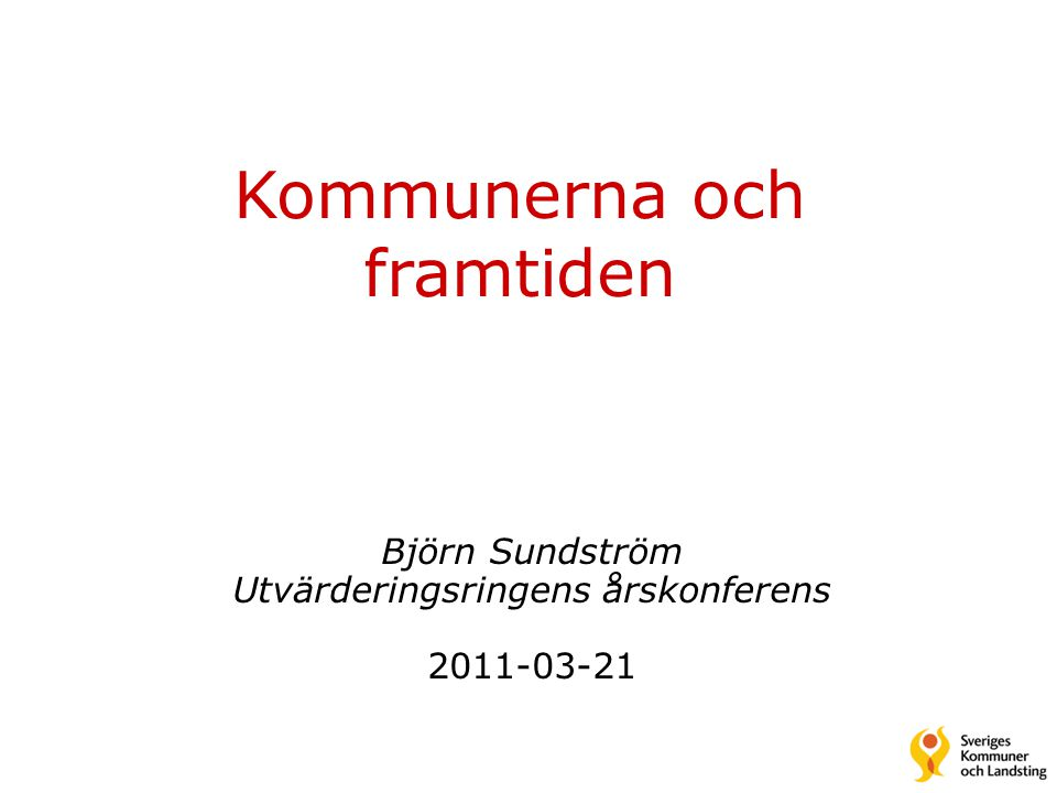 Björn Sundström Utvärderingsringens årskonferens 2011-03-21
