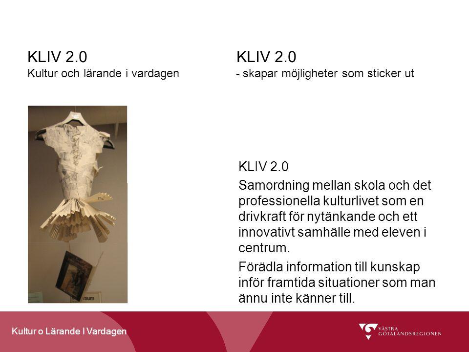 KLIV 2.0 KLIV 2.0 Kultur och lärande i vardagen - skapar möjligheter som sticker ut