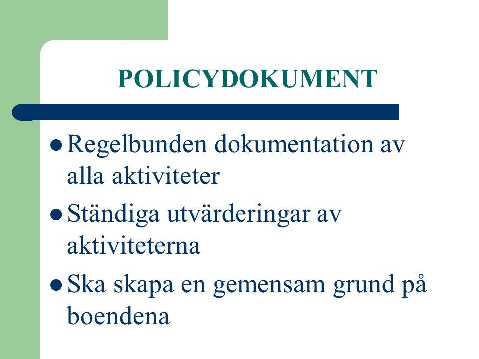 POLICYDOKUMENT Regelbunden dokumentation av alla aktiviteter. Ständiga utvärderingar av aktiviteterna.
