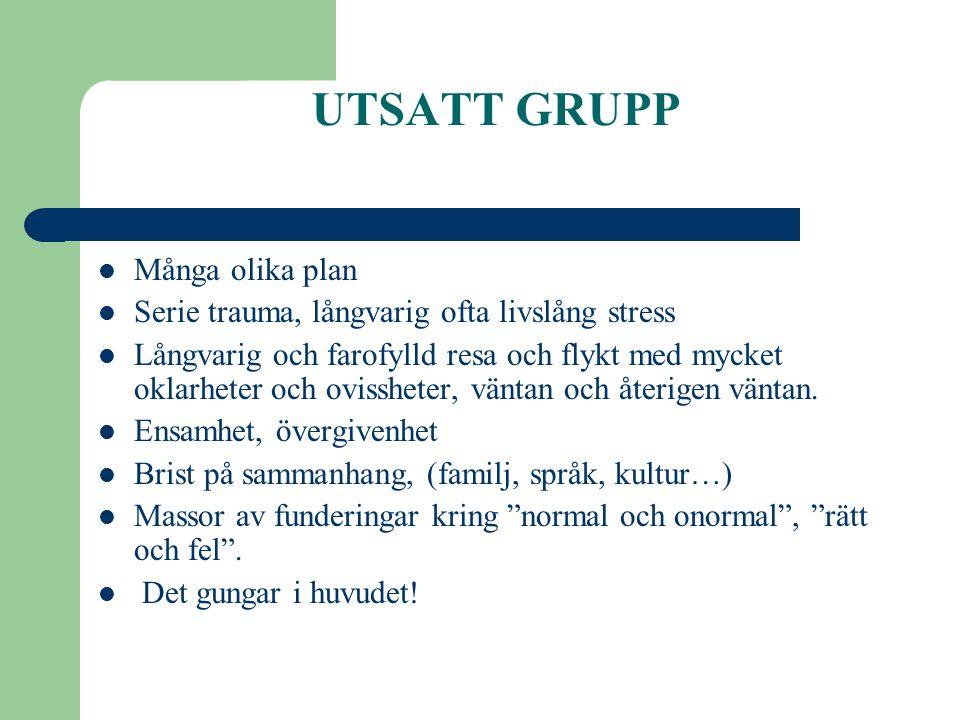 UTSATT GRUPP Många olika plan