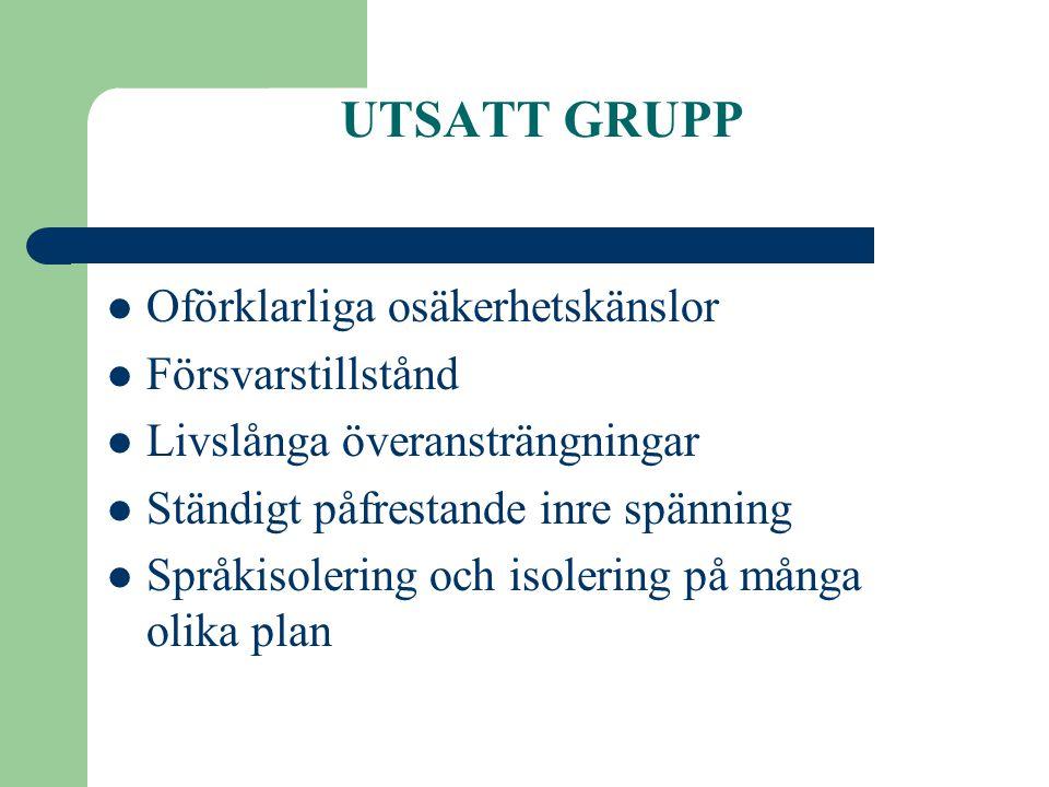 UTSATT GRUPP Oförklarliga osäkerhetskänslor Försvarstillstånd