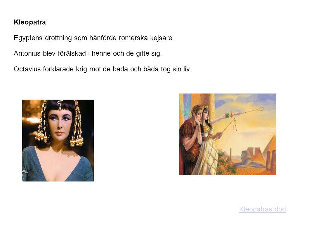 Kleopatra Egyptens drottning som hänförde romerska kejsare. Antonius blev förälskad i henne och de gifte sig.