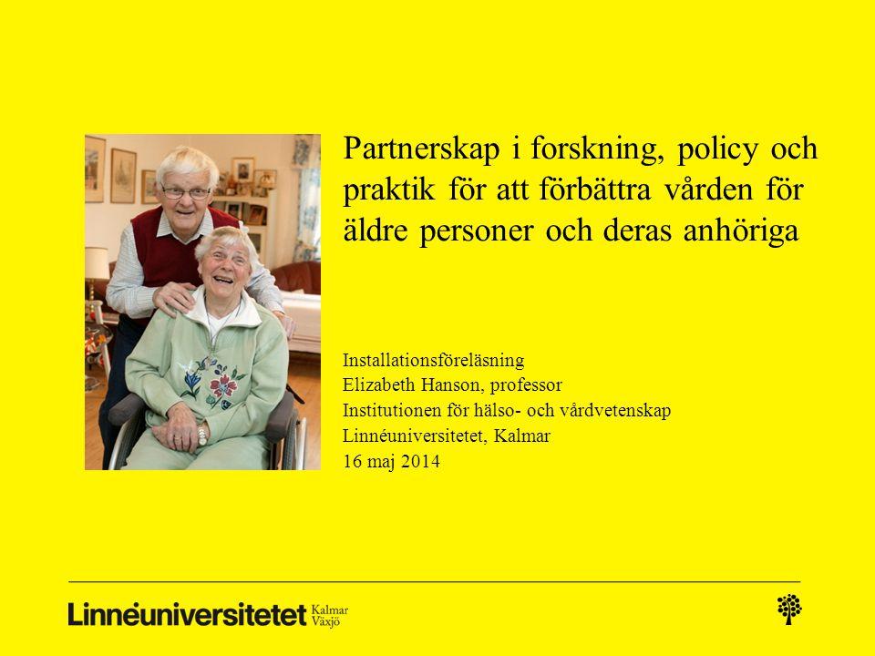 Partnerskap i forskning, policy och praktik för att förbättra vården för äldre personer och deras anhöriga