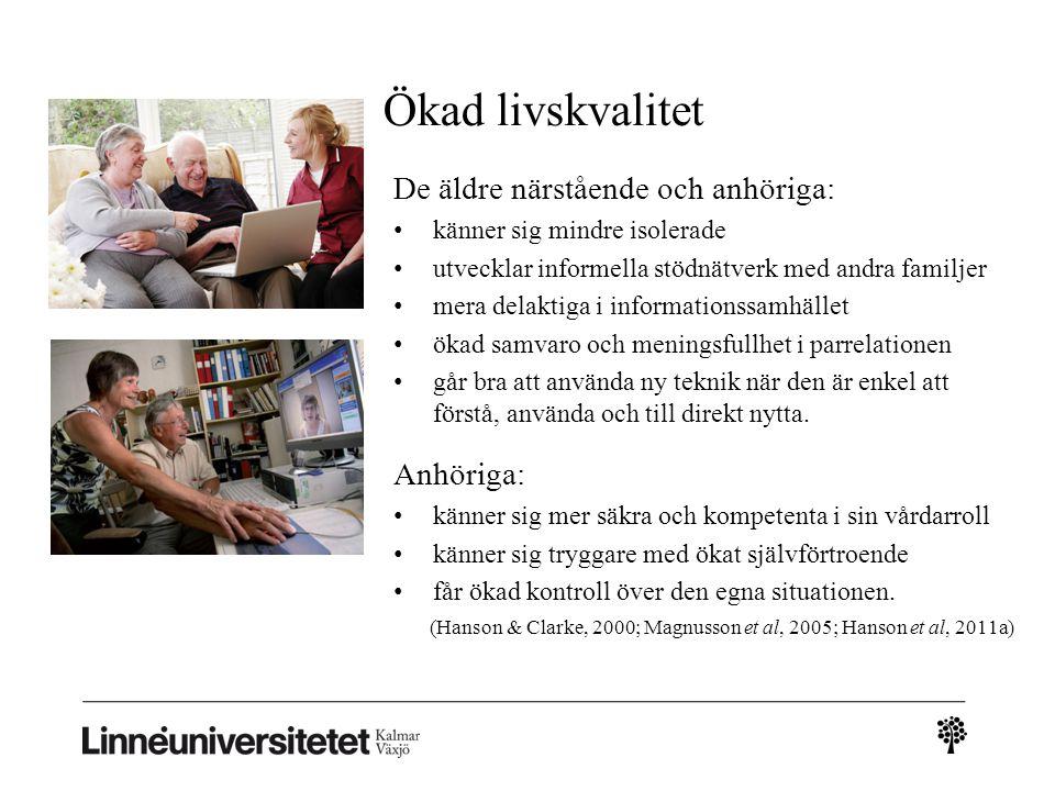 Ökad livskvalitet De äldre närstående och anhöriga: Anhöriga: