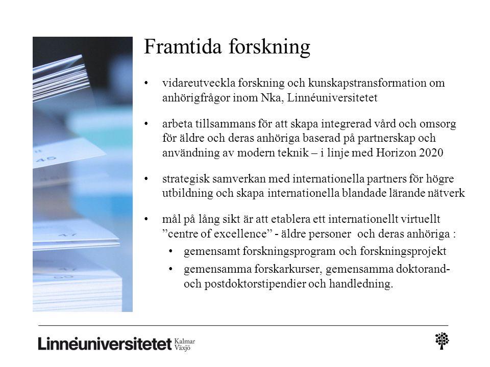 Framtida forskning vidareutveckla forskning och kunskapstransformation om anhörigfrågor inom Nka, Linnéuniversitetet.