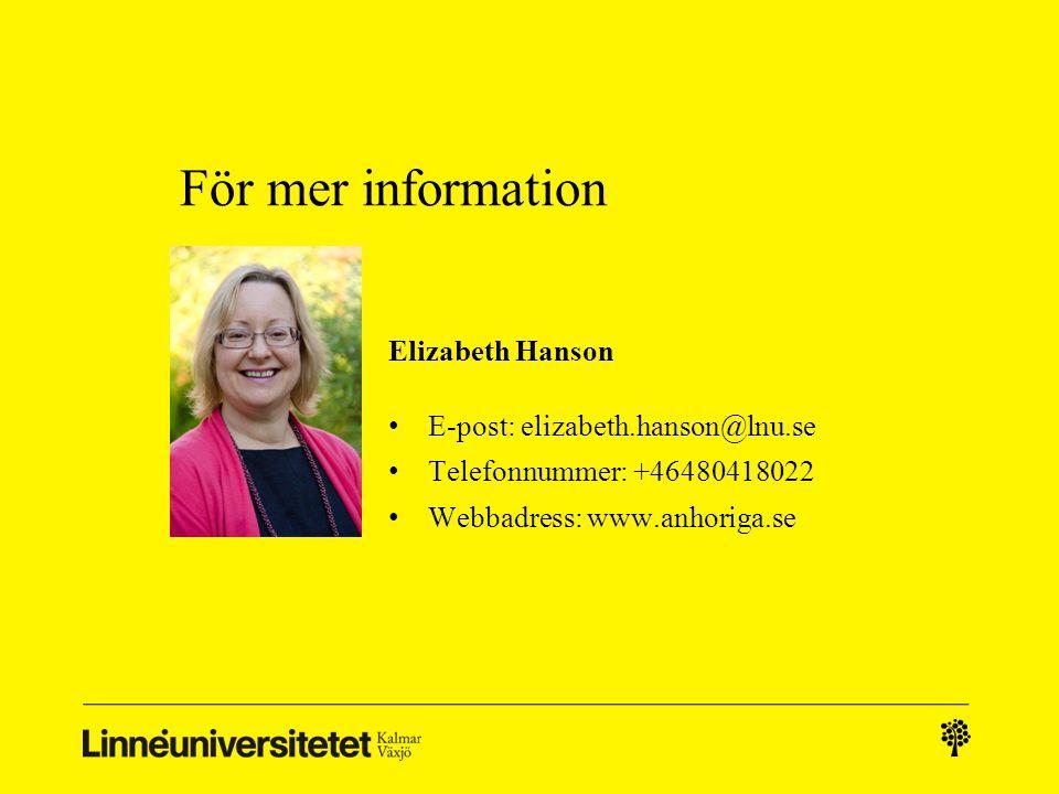 För mer information Elizabeth Hanson E-post: elizabeth.hanson@lnu.se